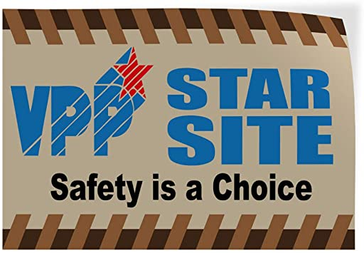 Decal Sticker Multiple Sizes Vpp Star Site Safety is A Choice Business Style U Industrial /& Craft VPP Outdoor Store Sign Aqua-Blue 52inx34in,