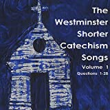 Westminster Shorter Catechism Songs: Vol 1