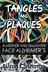 Tangles and Plaques: A Mother and Daughter Face Alzheimer's Paperback