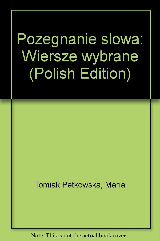 Pożegnanie Slowa Wiersze Wybrane Polish Edition Maria