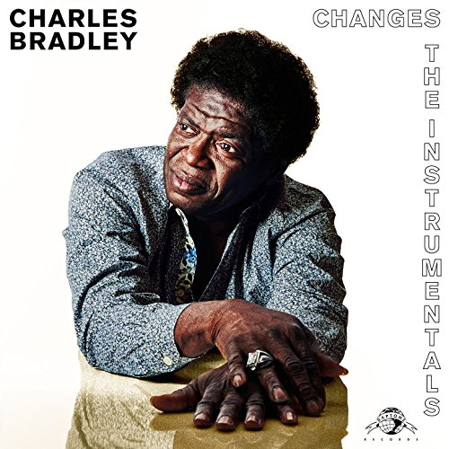 Charles Bradley - Changes (The Instrumentals) (2017) [WEB FLAC] Download