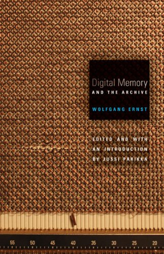 Digital Memory and the Archive (Electronic Mediations)