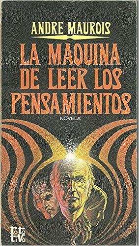 Máquina de leer los pensamientos, la: André Maurois: 9788401441844: Amazon.com: Books