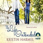 The Life Intended | Kristin Harmel