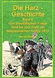 Die Harz-Geschichte 6: Vom Westfälischen Frieden 1648 bis zum Ende der Napoleonischen Kriege 1815
