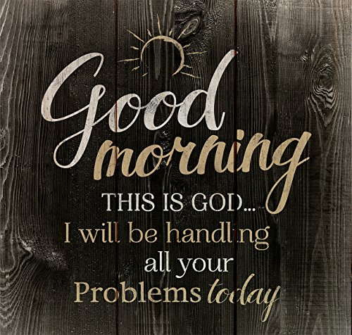 P. Graham Dunn Good Morning This is God...Rustic Dark 10 x 10 Wood Pallet Design Wall Art Sign Plaque