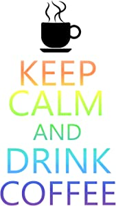 Keep Calm and Drink Coffee Tea Sticker Decal Vinyl Bumper CAR Truck Cup Laptop