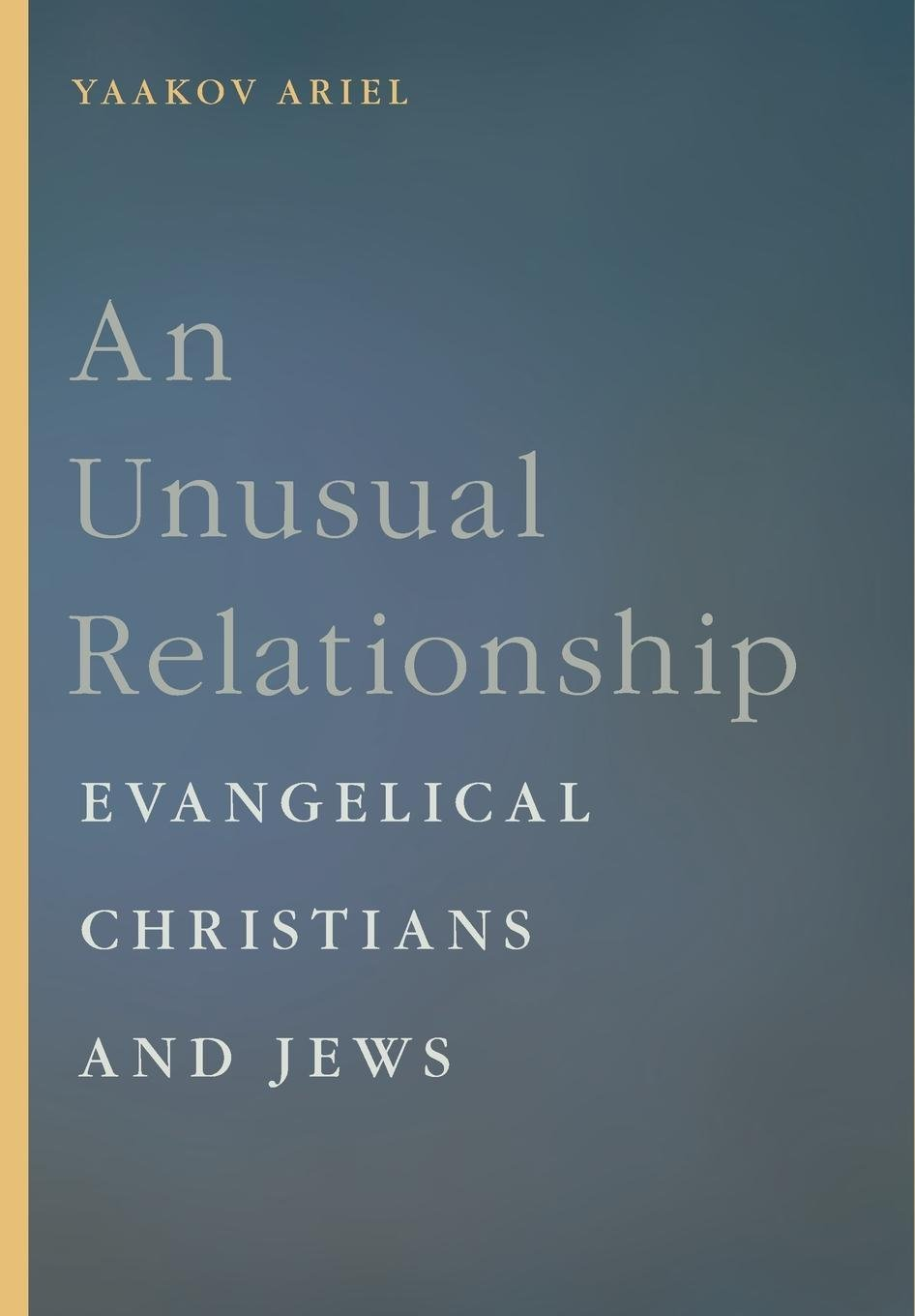 Download An Unusual Relationship: Evangelical Christians and Jews (Goldstein-Goren Series in American Jewish History) PDF