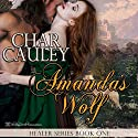 Amanda's Wolf: Healer Series, Book 1 Audiobook by Char Cauley Narrated by Clinton R. Johnson