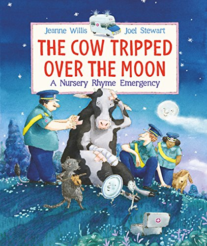The Cow Tripped Over the Moon: A Nursery Rhyme Emergency (And The Cow Jumped Over The Moon)