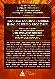 Processo Coletivo E Outros Temas De Direito Processual: Homenagem: 50 Anos de Docência do Professor José Maria Rosa Tesheiner