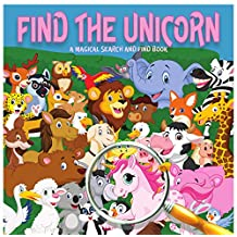 Find The Unicorn: A Magical Search And Find Book For 2-5 Year Olds (Search and Find Books For Children 1)
