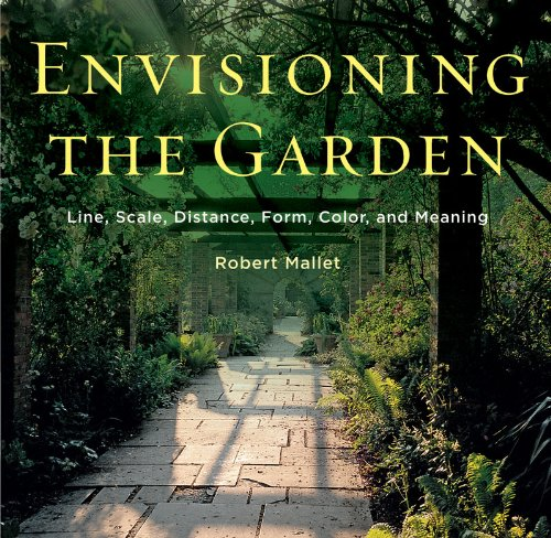 Envisioning the Garden: Line, Scale, Distance, Form, Color, and Meaning