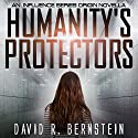 Humanity's Protectors: An Influence Series Origin Novella Audiobook by David R. Bernstein Narrated by Rachel F. Hirsch