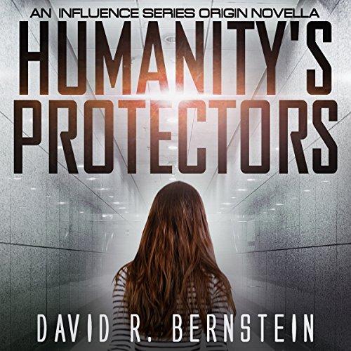 Humanity's Protectors: An Influence Series Origin Novella