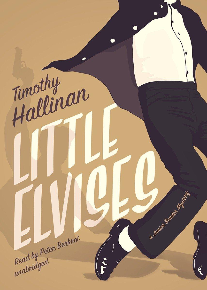 Little Elvises (Junior Bender series, Book 2) PDF