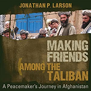 Making Friends Among the Taliban Audiobook
