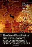 img - for The Oxford Handbook of the Archaeology and Anthropology of Hunter-Gatherers (Oxford Handbooks) book / textbook / text book