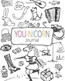 You-Nicorn Journal: Write your way to discovering your inner unicorn