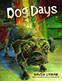 Dog Days, David Lubar, 1581960255
