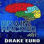 Brain Hacked | Drake Euro