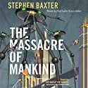 The Massacre of Mankind Audiobook by Stephen Baxter Narrated by Nathalie Buscombe