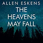 The Heavens May Fall | Allen Eskens