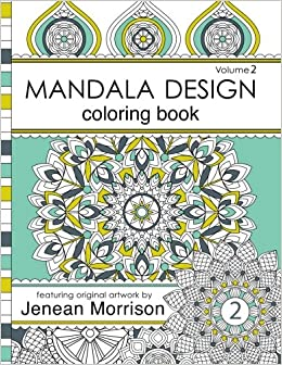 Amazon Mandala Design Adult Coloring Book An For Stress Relief Relaxation Meditation And Creativity Jenean Morrison