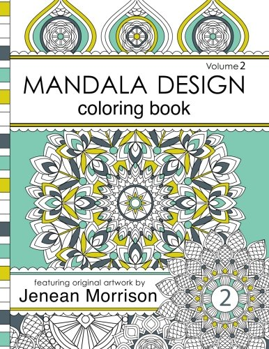 Mandala Design Adult Coloring Book: An Adult Coloring Book for Stress-Relief, Relaxation, Meditation and Creativity (Jenean Morrison Adult Coloring Books) ebook