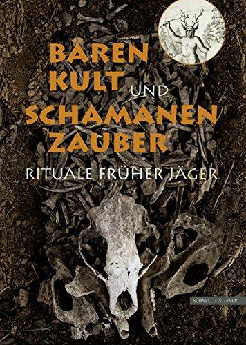 Bärenkult und Schamanenzauber: Rituale früher Jäger