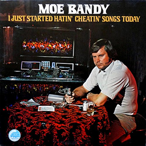 I Just Started Hatin Cheatin Songs Today By Moe Bandy On Amazon