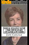 Serial Killing Mom : The True Story of Janie Lou Gibbs (English Edition)