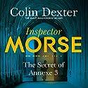 The Secret of Annexe 3: Inspector Morse Mysteries, Book 7 Hörbuch von Colin Dexter Gesprochen von: Samuel West