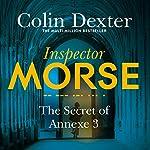 The Secret of Annexe 3: Inspector Morse Mysteries, Book 7 | Colin Dexter