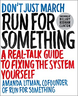 Run for something a real talk guide to fixing the system yourself run for something a real talk guide to fixing the system yourself by fandeluxe Gallery