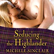 Seducing the Highlander: McTiernay Brothers Series, Book 5 | Michele Sinclair