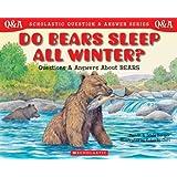 Scholastic Question & Answer: Do Bears Sleep All Winter?