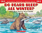 Do Bears Sleep All Winter?, Melvin Berger and Gilda Berger, 0439266718