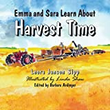 Emma and Sara Learn about Harvest Time, Leora Janson Sipp, 1466916737