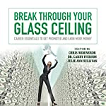 Break Through Your Glass Ceiling: Career Essentials to Get Promoted and Earn More Money |  Made for Success