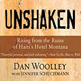 Front cover for the book Unshaken : rising from the ruins of Haiti's Hotel Montana by Dan Woolley