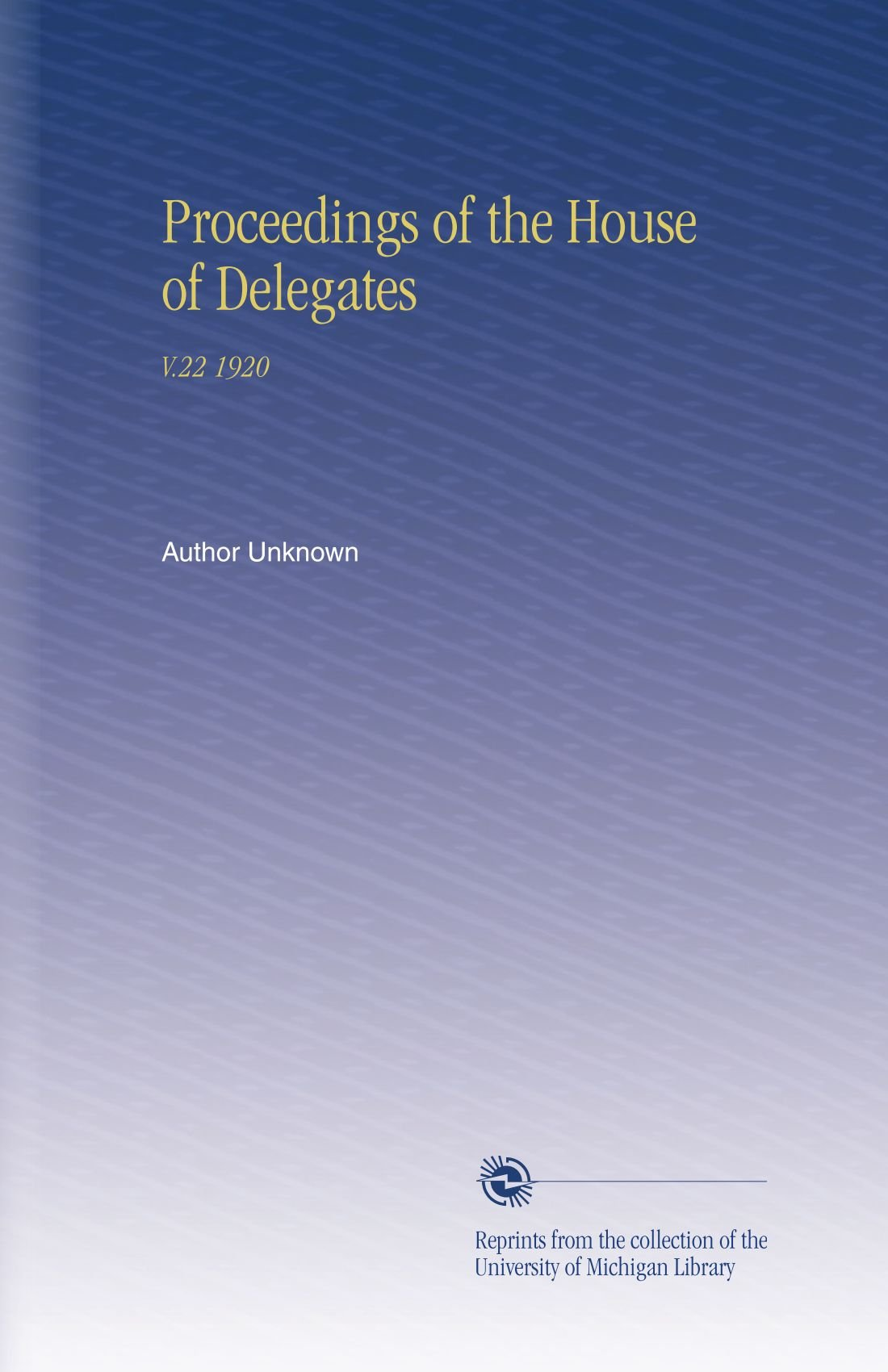 Proceedings of the House of Delegates: V.22 1920 ebook