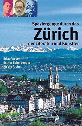 Spaziergänge durch das Zürich der Literaten und Künstler