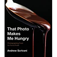 That Photo Makes Me Hungry: Photographing Food for