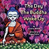 "Andrea Miller, ""The Day The Buddha Woke Up"" (Wisdom Publications, 2018)"