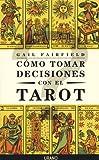 img - for Como Tomar Decisiones Con El Tarot (Spanish Edition) book / textbook / text book