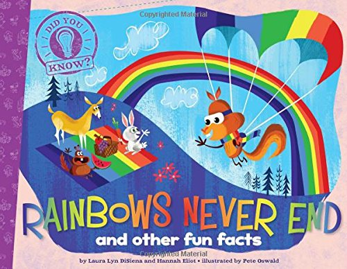 Rainbows Never End: and other fun facts (Did You Know?)