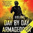 Day By Day Armageddon Hörbuch von J. L. Bourne Gesprochen von: Jay Snyder