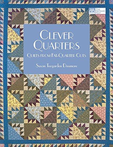 - Clever Quarters: Quilts from Fat-Quarter Cuts