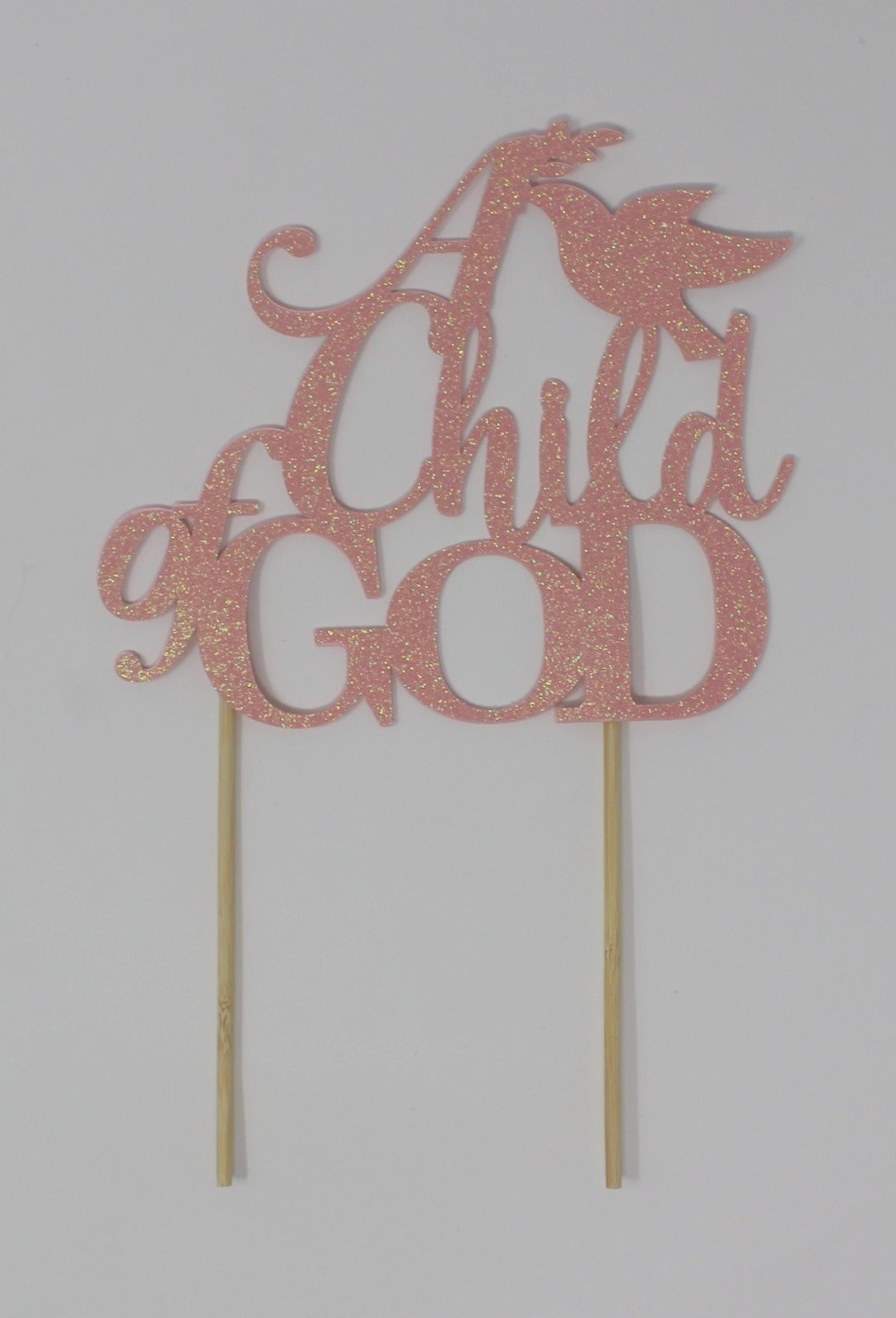 All About Details A Child Of GOD Cake Topper,1pc, Baptismal, Christening, Dedication, Party Decor, Glitter Topper (Glitter Pastel Pink)